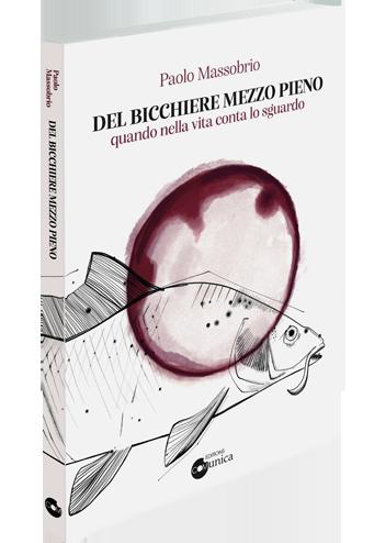 """""""DEL BICCHIERE MEZZO PIENO"""" di Paolo Massobrio"""