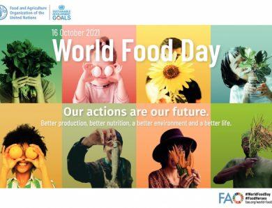 FAO, SABATO 16 OTTOBRE 2021, GIORNATA DELL'ALIMENTAZIONE. CIBO, ABITUDINE O CONSAPEVOLEZZA?